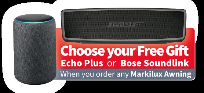 Free Gift with Markilux Awning - Amazon Echo Plus or Bose Soundlink